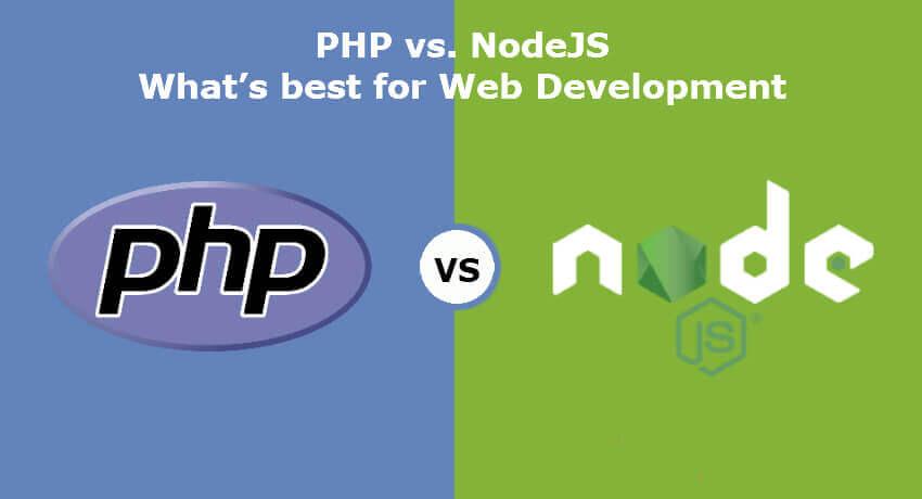PHP vs. NodeJS ? What?s best for Web Development