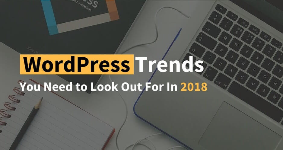 WordPress Trends 2018