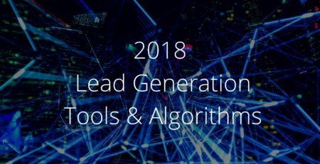 2018 Lead Generation Tools & Algorithms