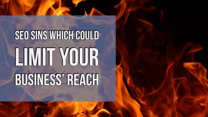 SEO Sins Which Could Limit Your Business Reach