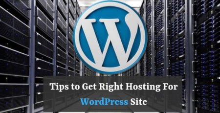 Tips to Get Right Hosting For WordPress Site