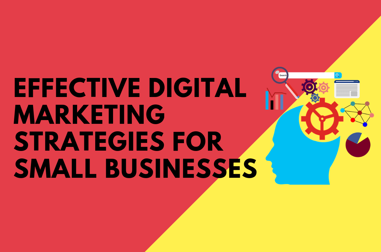 7 Effective Digital Marketing Techniques Small Businesses Can Take Advantage Of This 2019