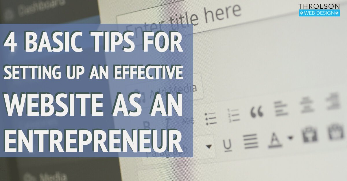 4 Basic Tips for Setting up an Effective Website as an Entrepreneur