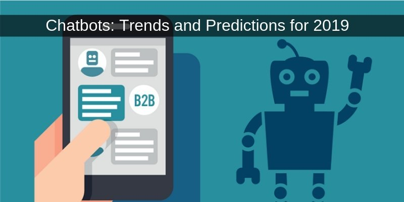 Chatbots: Trends and Predictions for 2019
