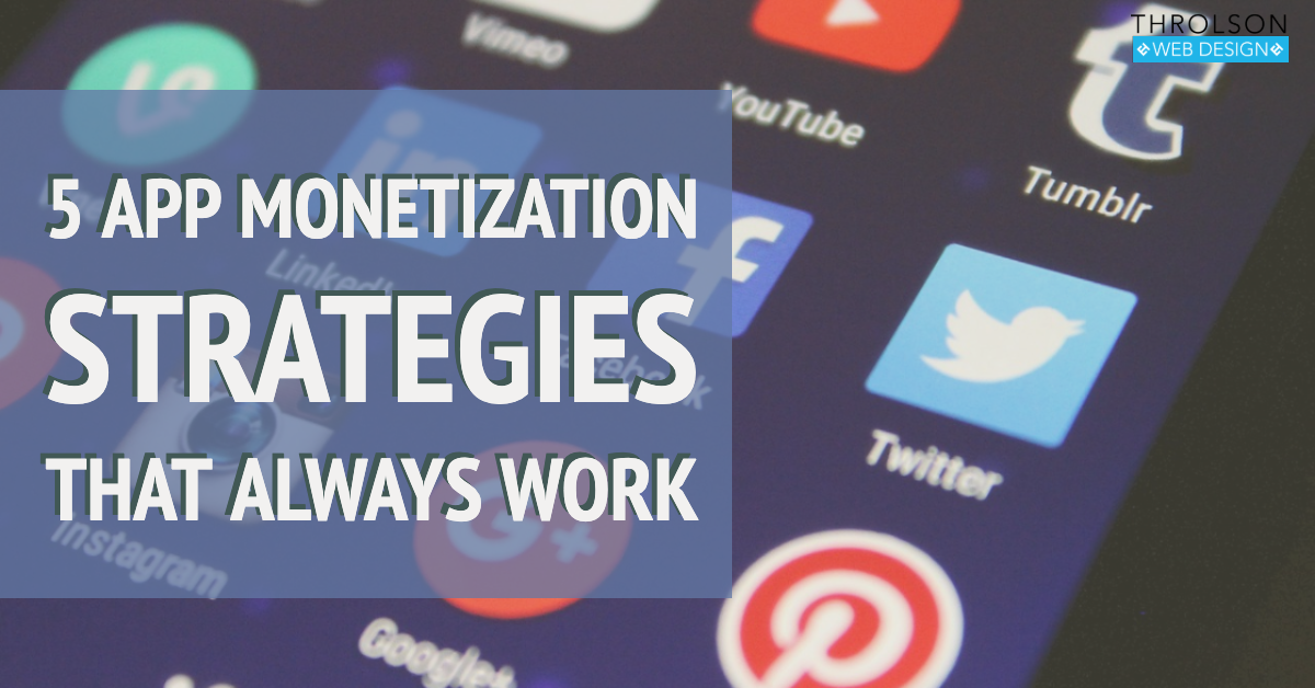 5 app monetization strategies that always work