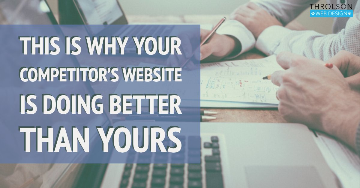 This Is Why Your Competitor's Website Is Doing Better Than Yours