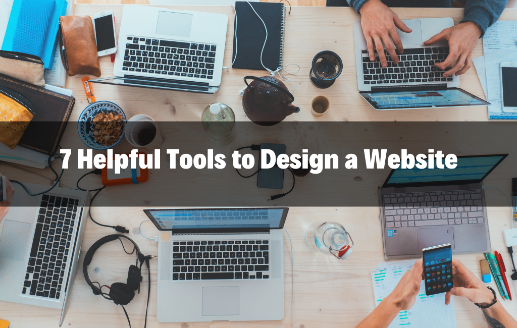 7 Helpful Tools to Design a Website