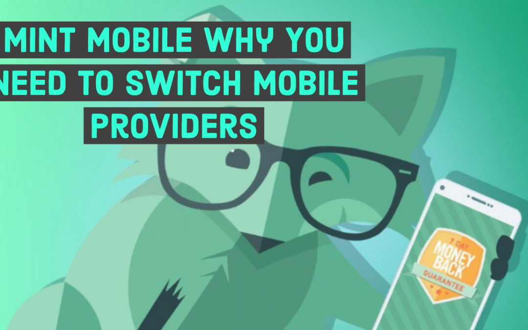 Mint Mobile Why You Need To Switch Mobile Providers