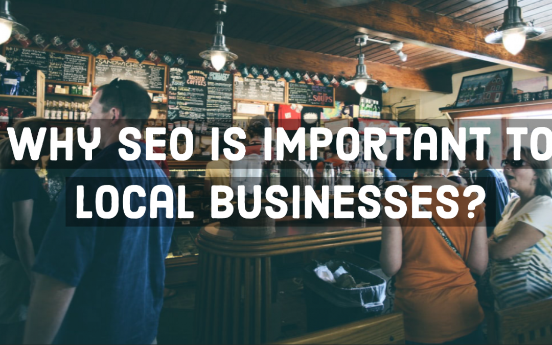 Why SEO is Important to Local Businesses?
