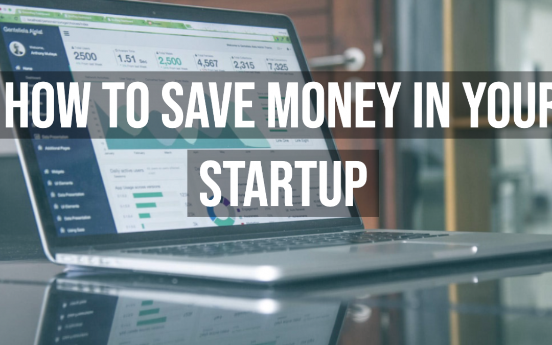 How To Save Money In Your Startup