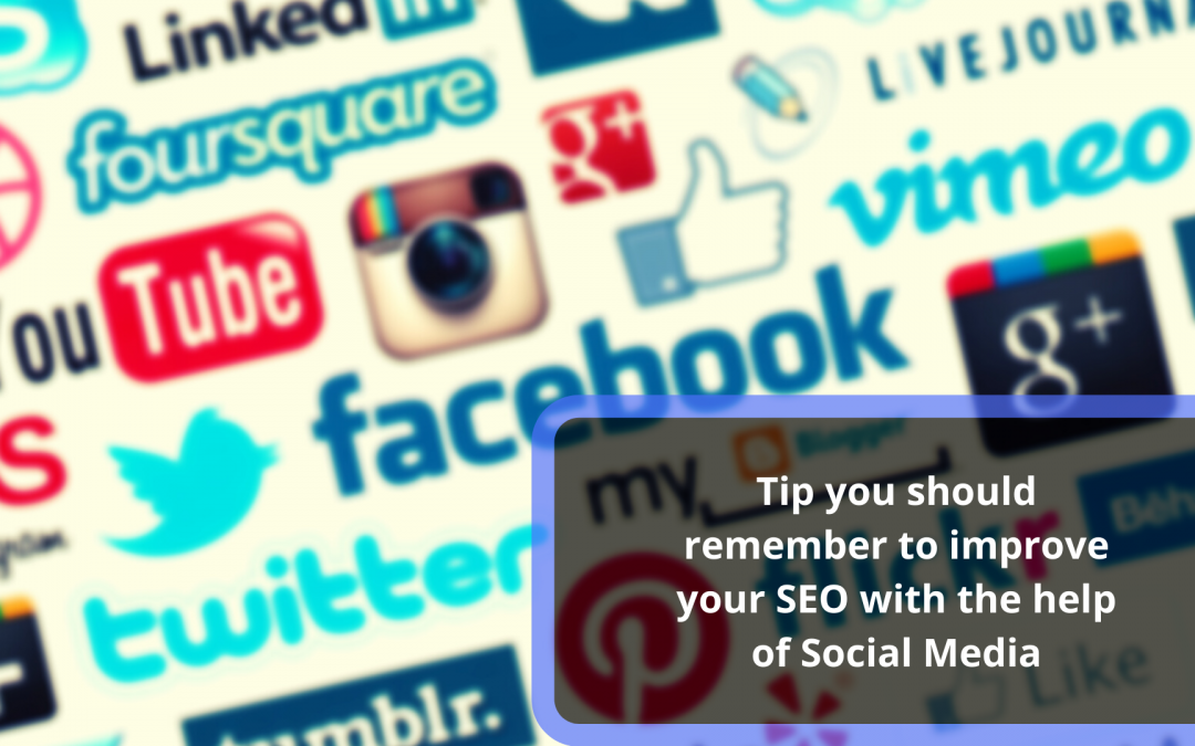 Tips you should remember to improve your SEO with the help of Social Media