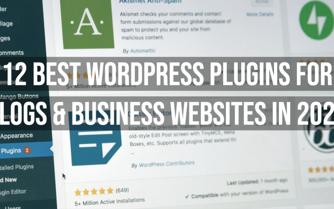 12 Best Wordpress Plugins For Blogs & Business Websites In 2020