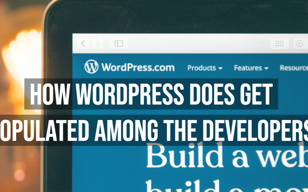 how Wordpress Does Get Populated Among The Developers
