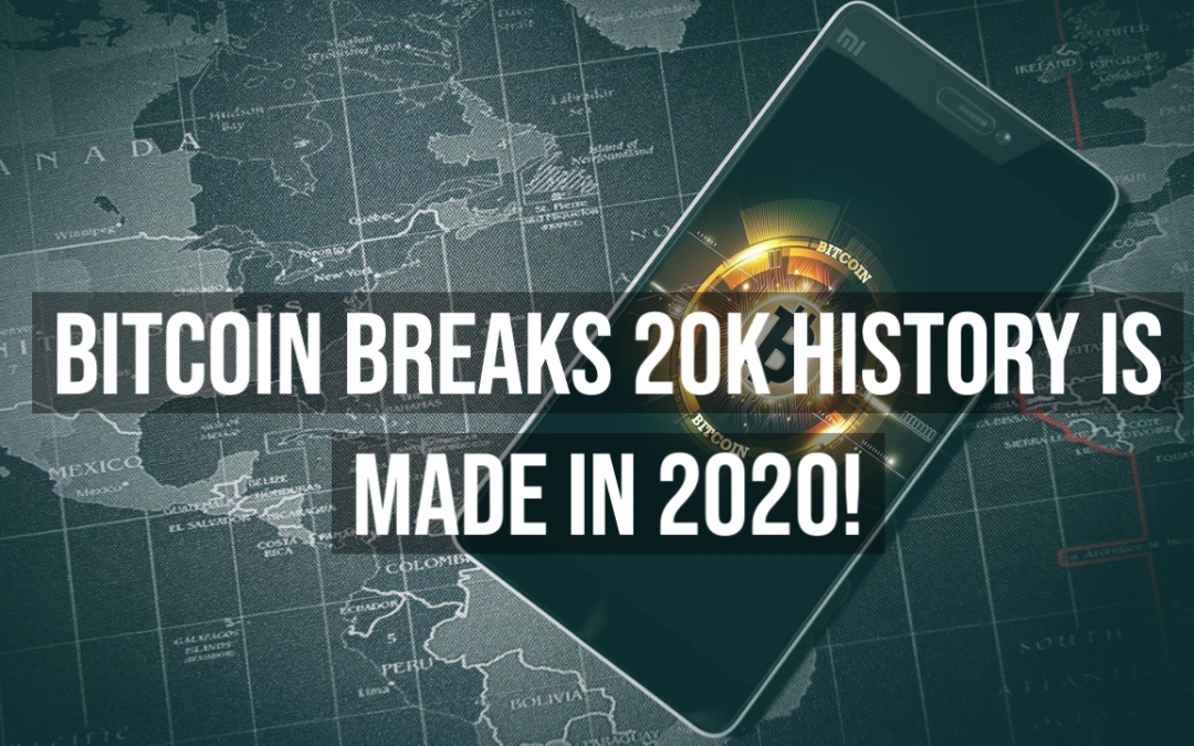 Bitcoin Breaks 20k History is made in 2020!